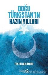 Doğu Türkistan'ın Hazin Yılları