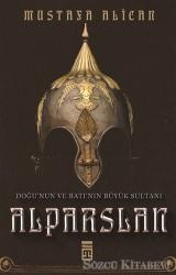 Doğu'nun ve Batı'nın Büyük Sultanı: Alparslan