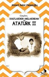 Dostlarının Anılarından Atatürk - 2