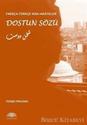 Dostun Sözü - Farsça-Türkçe Kısa Hikayeler