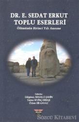 Dr. E. Sedat Erkut Toplu Eserleri