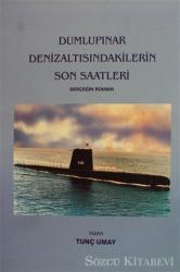 Dumlupınar Denizaltısındakilerin Son Saatleri