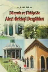 Dünyada ve Türkiye'de Alevi - Bektaşi Dergahları