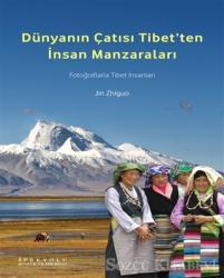 Dünyanın Çatısı Tibet'ten İnsan Manzaraları