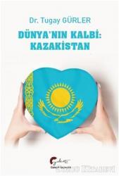 Dünya'nın Kalbi: Kazakistan