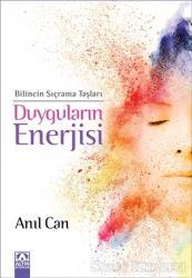 Duyguların Enerjisi - Bilincin Sıçrama Taşları
