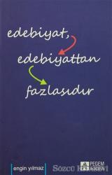 Edebiyat Edebiyattan Fazlasıdır