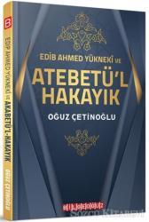 Edib Ahmed Yükneki ve Atebetü'l Hakayık