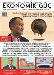Ekonomik Güç Dergisi Sayı: 12 Haziran - Ağustos 2019