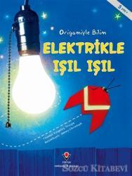 Elektrikle Işıl Işıl - Origamiyle Bilim