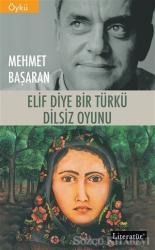 Elif Diye Bir Türkü - Dilsiz Oyunu