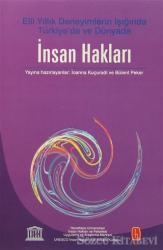 İnsan Hakları - Elli Yıllık Deneyimlerin Işığında Türkiye'de ve Dünyada