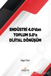 Endüstri 4.0'dan Toplum 5.0'a Dijital Dönüşüm