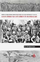 Erzincan Bölgesinde Ermeni Mezalimi Ve Bu Mezalimi Bizzat Yaşayan Sayın Ömer Necati Gören'in Hatıraları