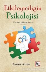 Etkileyiciliğin Psikolojisi