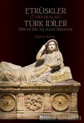 Etrüskler (Tursakalar) Türk İdiler Din ve Dil ile İlgili Deliller
