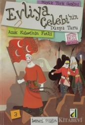 Evliya Çelebi'nin Dünya Turu - Azak Kalesi'nin Fethi