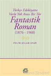 Fantastik Roman (1876-1960)