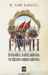 Fatih - İstanbul Kapılarında ve Bizans Saraylarında