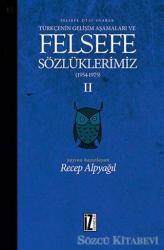 Felsefe Dili Olarak Türkçenin Gelişim Aşamaları ve Felsefe Sözlüklerimiz 2