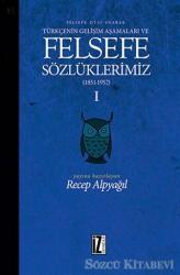 Felsefe Dili Olarak Türkçenin Gelişim Aşamaları ve Sözlüklerimiz 1