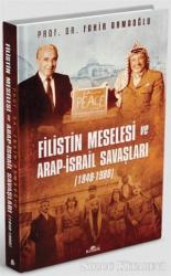 Filistin Meselesi ve Arap-İsrail Savaşları 1948-1988