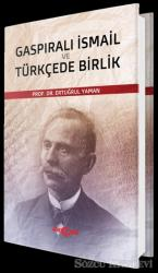 Gaspıralı İsmail ve Türkçede Birlik