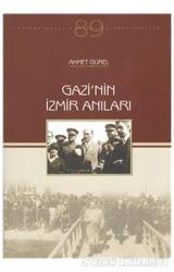Gazi'nin İzmir Anıları