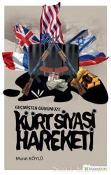 Geçmişten Günümüze Kürt Siyasi Hareketi