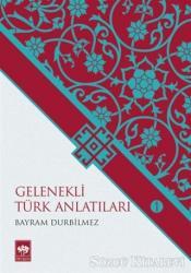 Gelenekli Türk Anlatıları 1