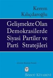 Gelişmekte Olan Demokrasilerde Siyasi Partiler ve Parti Stratejileri