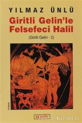 Giritli Gelin'le Felsefeci Halil