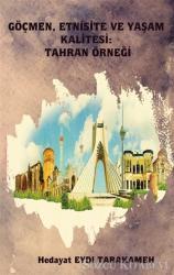 Göçmen, Etnisite ve Yaşam Kalitesi: Tahran Örneği