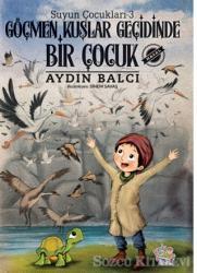 Göçmen Kuşlar Geçidinde Bir Çocuk - Suyun Çocukları 3
