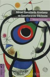 Görsel Sanatlarda Alımlama ve Sanatlararası Etkileşim