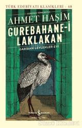Gurebahane-i Laklakan - Gariban Leylekler Evi (Ciltli)
