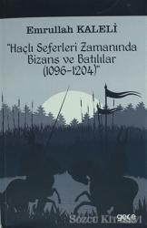 Haçlı Seferleri Zamanında Bizans ve Batılılar (1096-1204)