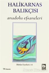 Halikarnas Balıkçısı - Anadolu Efsaneleri Bütün Eserleri 14