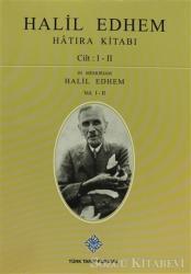 Halil Edhem Hatıra Kitabı Cilt: 1- 2 / In Memoriam Halil Edhem Vol. 1- 2