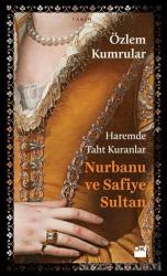 Haremde Taht Kuranlar: Nurbanu ve Safiye Sultan