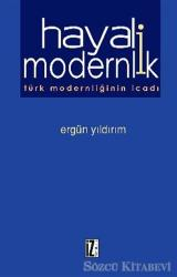 Hayali Modernlik Türk Modernliğinin İcadı