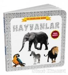 Hayvanlar - İlk Bilgilerim Dizisi