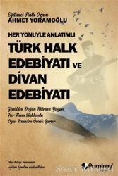 Her Yönüyle Anlatımlı Türk Halk Edebiyatı ve Dİvan Edebiyatı