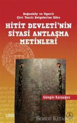 Hitit Devletinin Siyasi Antlaşma Metinleri Boğazköy ve Ugarit Çivi Yazılı Belgelerine Göre