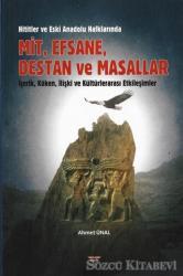 Hititler ve Eski Anadolu Halklarında Mit, Efsane, Destan ve Masallar