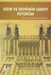 Hızın ve Devrimin Sanatı Fütürizm