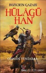 Hülagü Han: Bozkırın Gazabı