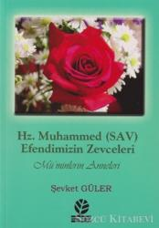 Hz. Muhammed (SAV) - Efendimizin Zevceleri