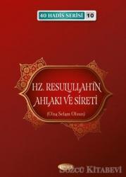 Hz. Resulullah'ın Ahlakı ve Sireti