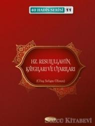 Hz. Resulullah'ın Kaygıları ve Uyarıları